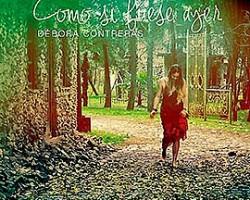 """Debora Contreras presenta """"Como si fuese ayer"""""""